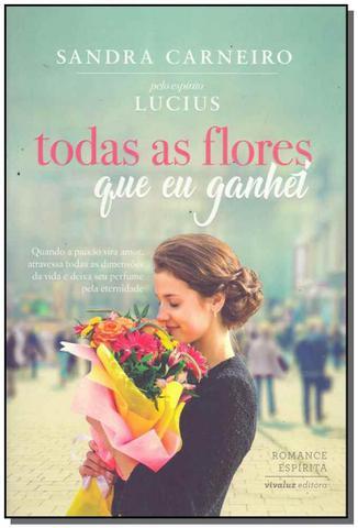 Imagem de Todas as Flores Que Eu Ganhei - Vivaluz
