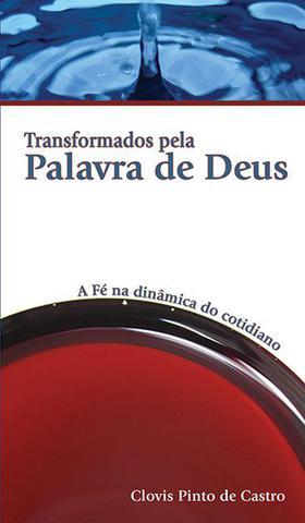 Imagem de Transformados Pela Palavra de Deus - Clovis Pinto de Castro - W4 editora