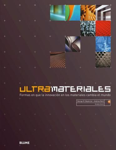 Imagem de Ultramateriales - Formas En Que La Innovación En Los Materiales Cambia El Mundo - Blume