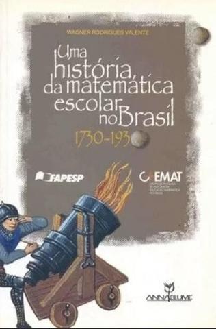 Imagem de Uma historia da matematica escolar no brasil - Annablume
