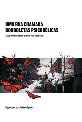 Imagem de Uma rua chamada Borboletas Psicodélicas ?e outras histórias reais do projeto Viva São Paulo - Perse